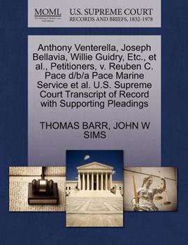 Paperback Anthony Venterella, Joseph Bellavia, Willie Guidry, etc. , et Al. , Petitioners, V. Reuben C. Pace d/B/a Pace Marine Service et Al. U. S. Supreme Court T Book