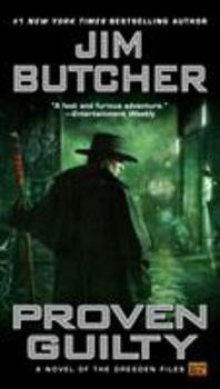Proven Guilty - Book #8 of the Dresden Files