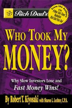Paperback Rich Dad's Who Took My Money? : Why Slow Investors Lose and Fast Money Wins! Book