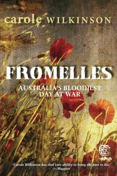 Fromelles: Australia's Bloodiest Day At War 1742031765 Book Cover