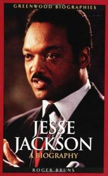 Jesse Jackson: A Biography - Book  of the Greenwood Biographies