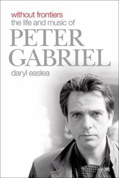 Hardcover Without Frontiers: The Life and Music of Peter Gabriel Book