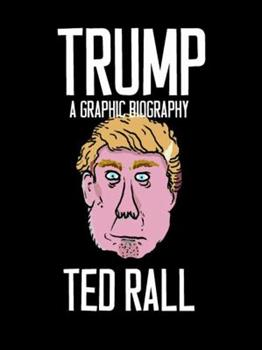 Trump: A Graphic Biography 1609807588 Book Cover