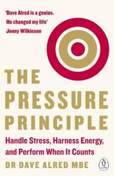 Paperback The Pressure Principle: Handle Stress, Harness Energy, and Perform When It Counts Book