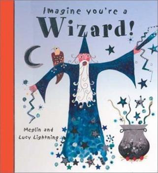 Imagine You're a Wizard 1550377922 Book Cover