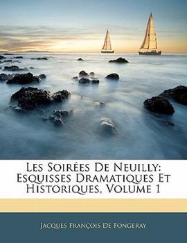 Paperback Les Soir?es de Neuilly : Esquisses Dramatiques et Historiques, Volume 1 Book