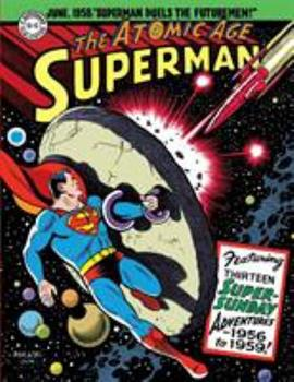 Superman: The Atomic Age Sunday Pages, Volume 3 - Book #6 of the Superman Sunday Newspaper Collection