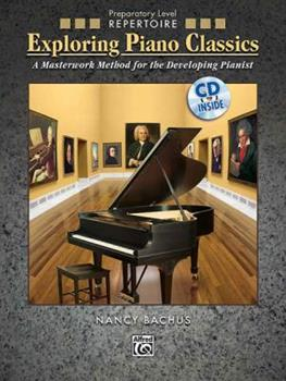 Paperback Exploring Piano Classics Repertoire: A Masterwork Method for the Developing Pianist, Book & CD Book