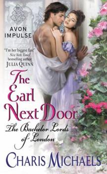 The Earl Next Door - Book #1 of the Bachelor Lords of London