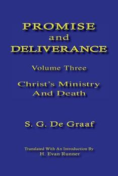 Promise and Deliverance, III, Christ's Ministry and Death - Book #3 of the Promise and Deliverance