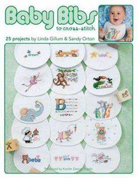 Baby Bibs to Cross Stitch (Leisure Arts #4028) 1601400810 Book Cover