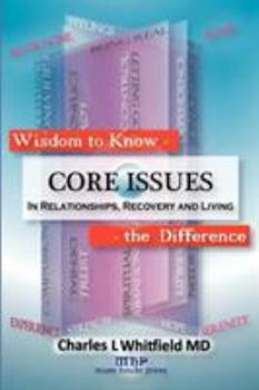 Wisdom to Know the Difference: Core Issues in Relationships, Recovery and Living 1935827103 Book Cover
