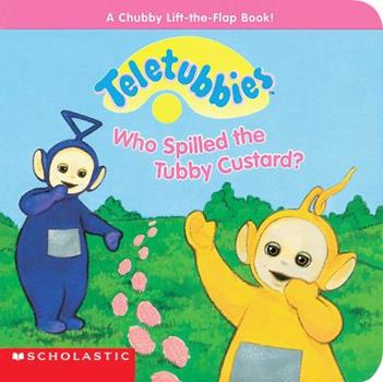 Who Spilled Tubby Custard - Book  of the Teletubbies