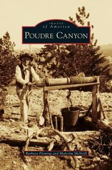 Poudre Canyon - Book  of the Images of America: Colorado