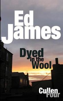 Dyed in the Wool - Book #4 of the Scott Cullen Mysteries