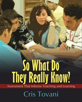 So What Do They Really Know?: Assessment That Informs Teaching and Learning 1571107304 Book Cover