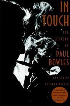 In Touch: The Letters of Paul Bowles 0374185107 Book Cover