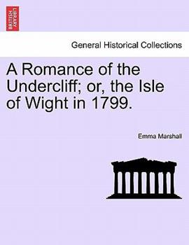 Paperback A Romance of the Undercliff; or, the Isle of Wight In 1799 Book