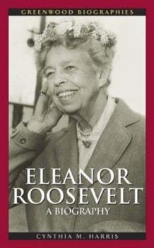 Eleanor Roosevelt: A Biography - Book  of the Greenwood Biographies