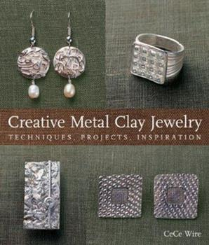 Paperback Creative Metal Clay Jewelry: Techniques, Projects, Inspiration Book