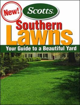 Southern Lawns: Your Guide to to a Beautiful Yard 0696236656 Book Cover
