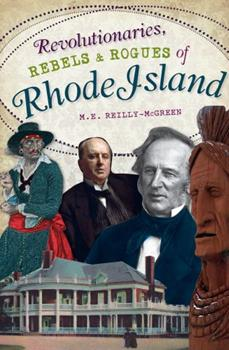 Revolutionaries, Rebels and Rogues of Rhode Island - Book  of the Wicked Series