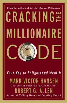 Cracking the Millionaire Code: Your Key to Enlightened Wealth 1400082943 Book Cover