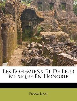 Paperback Les Bohemiens et de Leur Musique en Hongrie Book