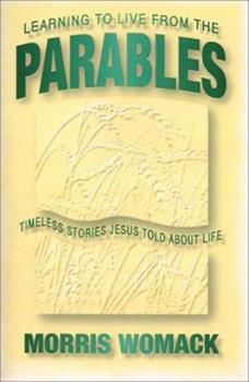 Paperback Learning to Live from the Parables: Timeless Stories Jesus Told about Life Book
