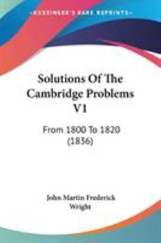 Paperback Solutions Of The Cambridge Problems V1: From 1800 To 1820 (1836) Book