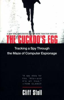 Paperback The Cuckoo's Egg: Tracking a Spy Through the Maze of Computer Espionage Book