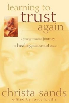 Paperback Learning to Trust Again : A Young Woman's Journey of Healing from Sexual Abuse Book