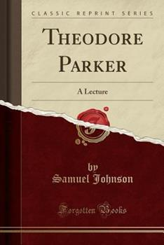 Paperback Theodore Parker: A Lecture (Classic Reprint) Book