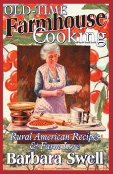 Paperback Old-Time Farmhouse Cooking : Rural America Recipes and Farm Lore Book