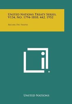 Paperback United Nations Treaty Series, V134, No. 1794-1810, 442 1952 : Recueil des Traites Book