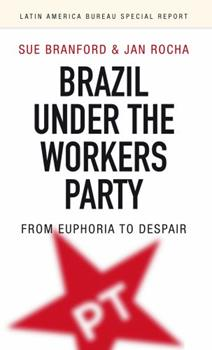 Brazil Under the Workers' Party 190901401X Book Cover
