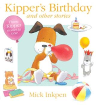 Kipper's Birthday and Other Stories: Three Kipper Stories in One - Book  of the Kipper the Dog