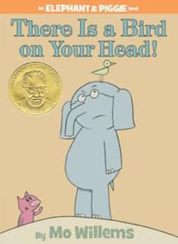 Elephant & Piggie: There Is a Bird on Your Head! - Book #4 of the Elephant & Piggie