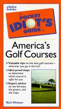 Pocket Idiot's Guide to America's Golf Courses - Book  of the Pocket Idiot's Guide