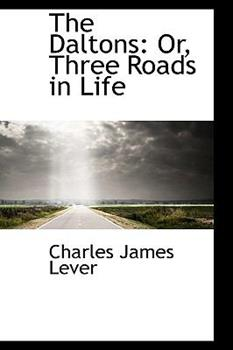 Paperback The Daltons : Or, Three Roads in Life Book