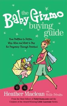 The Baby Gizmo Buying Guide: What to Buy When You're Expecting 1401603548 Book Cover