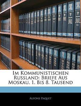 Paperback Im Kommunistischen Russland : Briefe Aus Moskau. 1. Bis 8. Tausend Book