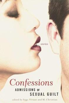 Confessions: Admissions of Sexual Guilt 156025758X Book Cover