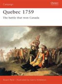 Quebec 1759: The Battle That Won Canada - Book #121 of the Osprey Campaign