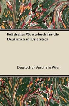 Paperback Politisches Worterbuch Fur Die Deutschen in Osterreich Book