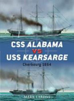 CSS Alabama Vs USS Kearsarge: Cherbourg 1864 - Book #40 of the Duel