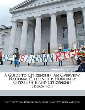 Paperback A Guide to Citizenship : An Overview, National Citizenship, Honorary Citizenship, and Citizenship Education Book