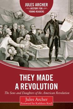 They Made a Revolution: The Sons and Daughters of the American Revolution 0590447637 Book Cover