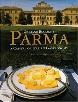 "Parma ""A Capital of Italian Gastronomy"" By Giuliano Bugialli 1580931758 Book Cover"
