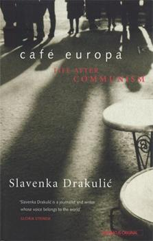 Cafe Europa: Life After Communism 0140277722 Book Cover
